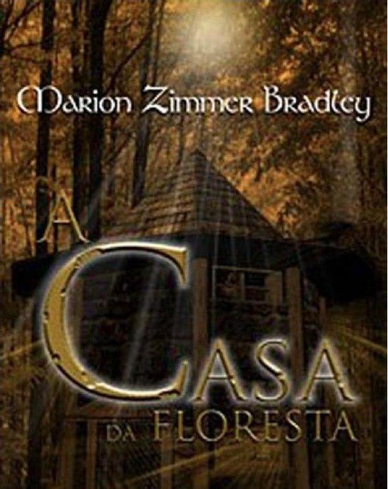 Download livro A Casa da Floresta - Marion Zimmer Bradley em ePUB, mobi e PDF
