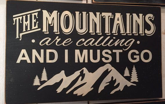 """The Mountains are Calling and I Must Go -John Muir quote, 11"""" x 18"""" wood typography sign, mountain lodge cabin decor, rustic distressed"""