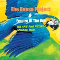The House Project & Empire Of The Sun - We Are The People (Chose Mix) by thehouseproject2 on SoundCloud