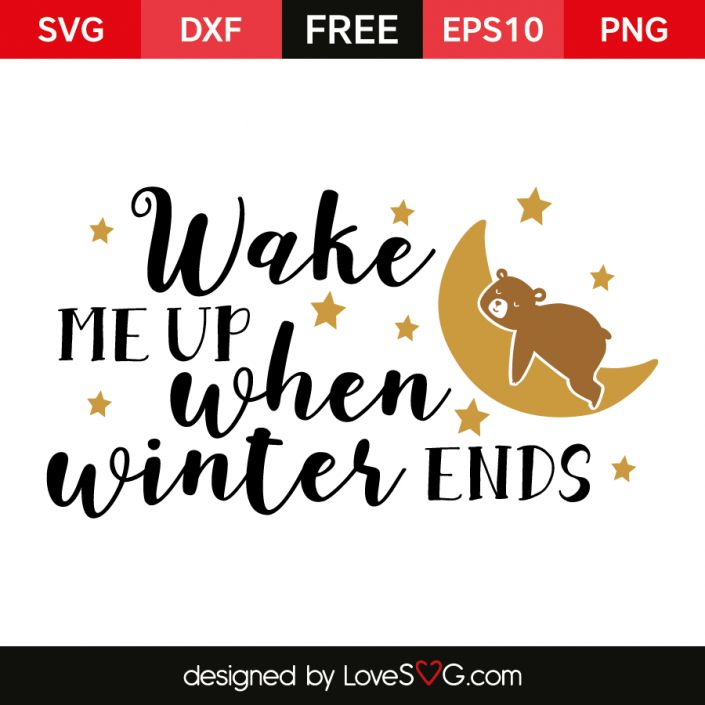 *** FREE SVG CUT FILE for Cricut, Silhouette and more *** Wake me up when Winter ends