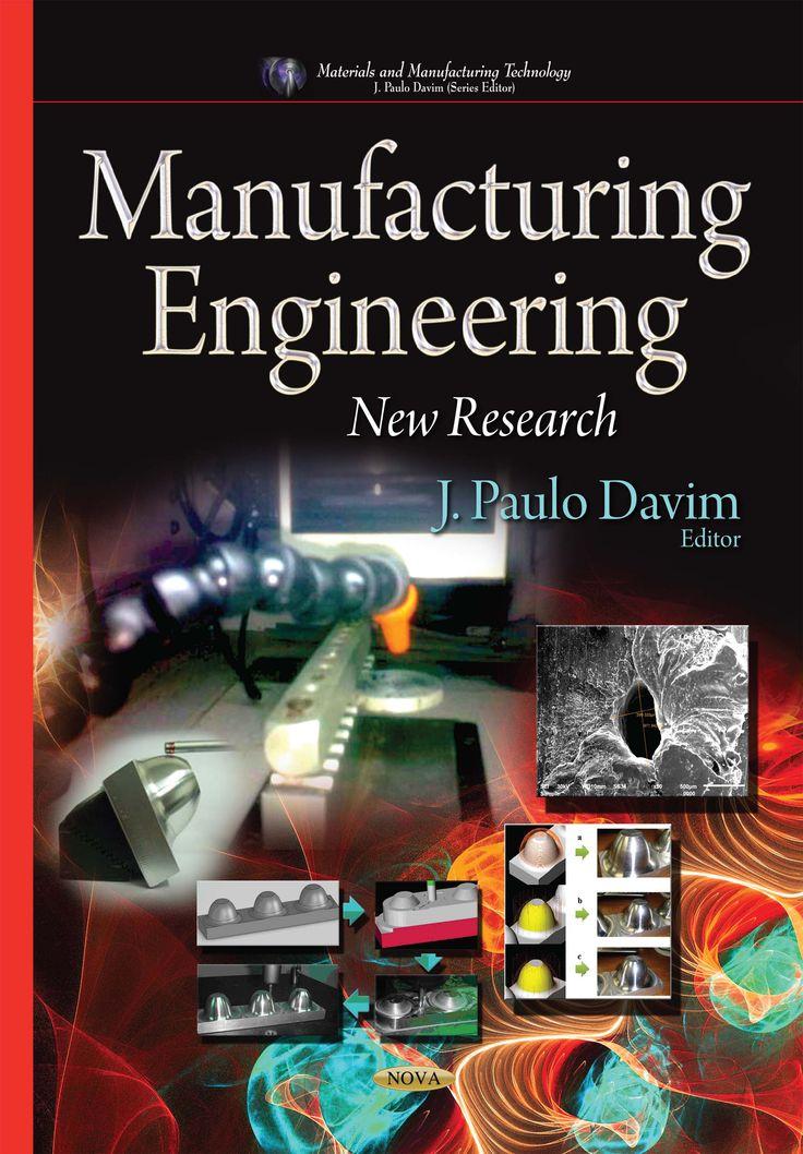 Manufacturing Engineering: New Research (J. Paulo Davim)