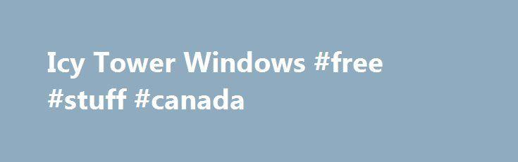 Icy Tower Windows #free #stuff #canada http://free.remmont.com/icy-tower-windows-free-stuff-canada/  #icy tower free download # Icy Tower Aceite o desafio do Icy Tower e suba até ao topo de uma altíssima torre de gelo sem cair nem morrer ao se congelar. Você já caminhou sobre o gelo? Os pés ficam congelados e depois de um tempo a única solução para manter o controle é pular. […]