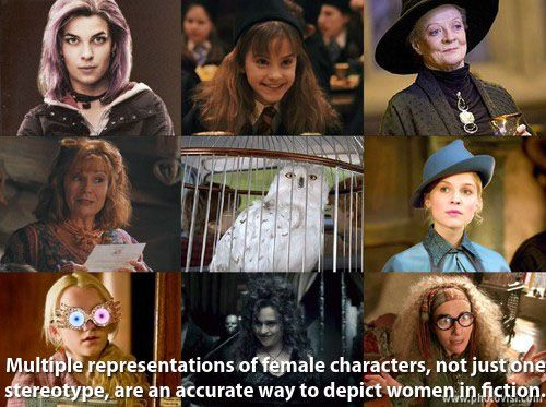 """Multiple representations of female characters, not just one stereotype, are an accurate way to depict women in fiction.""  Yet another reason why Harry Potter is awesome."