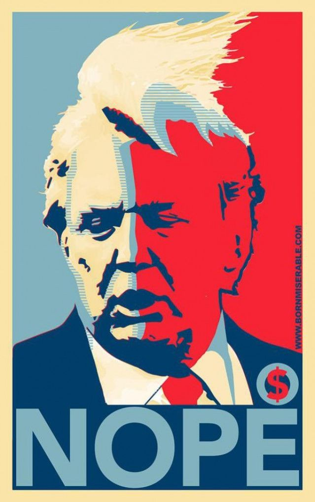 "The Shepard Fairey Obama ""Hope"" inspired Donald Trump ""Nope"" poster."