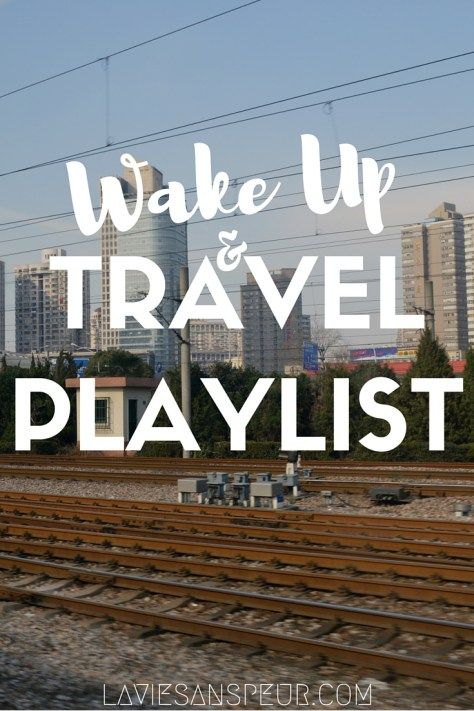Travel Playlist - WAKE UP! - LA VIE SANS PEUR Life Without Fear. Anxious girl, fearless life. Travel and lifestyle blog. music upbeat chill electronic alternative stoner