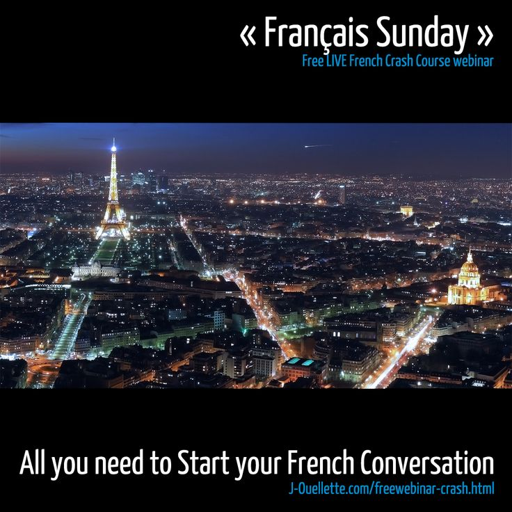 Bonjour, mon cher ami !   ***The ULTIMATE Parisian French Crash Course LIVE is this Sunday*** 7 tricks to hold a conversation around need-to-know topics so that your stay in Paris is flawless  (everything you need to know to get by while speaking French to the natives )   Do you want to master the basics of the French language so that you can make conversation even if you are a beginner and amaze your friends  with your confidence?  Join me: http://j-ouellette.com/freewebinar-crash.html