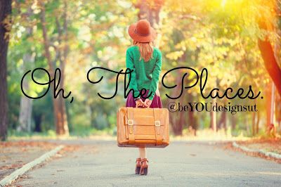 Let It Be & Celebrate: Oh, The Places.