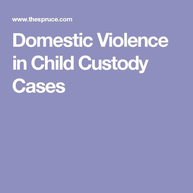 Domestic Violence in Child Custody Cases