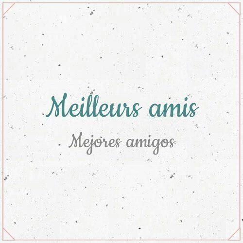 Meilleurs amis... 'Mejores amigos' #JeParleFrançais