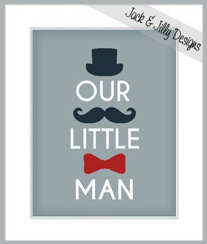 OUR LITTLE MAN - 8x10 Print - Choose any colours to perfectly match your room - Mustache - Nursery Art