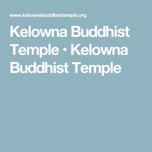 Kelowna Buddhist Temple • Kelowna Buddhist Temple