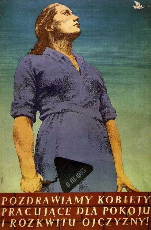 "Poland 1950s Communist-era propaganda poster: ""We salute women working for peace and the flourishing of the motherland."" PRL"