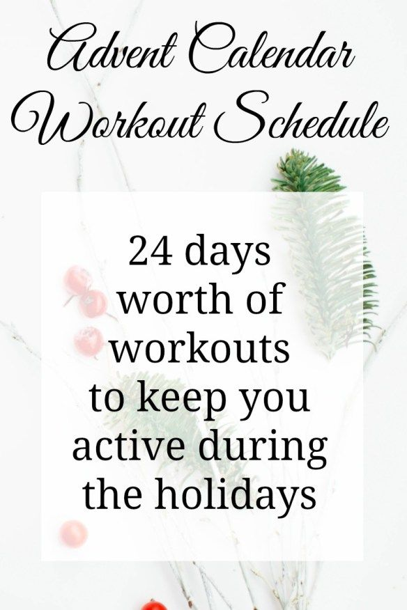 Advent Calendar Workout schedule! 24 days worth of workouts to keep you active during the holiday season.