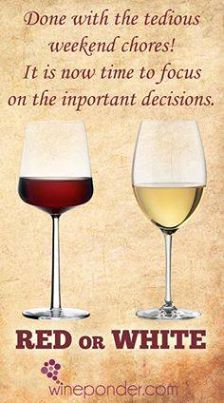 Time to focus on what is important in life...red or white #wine.