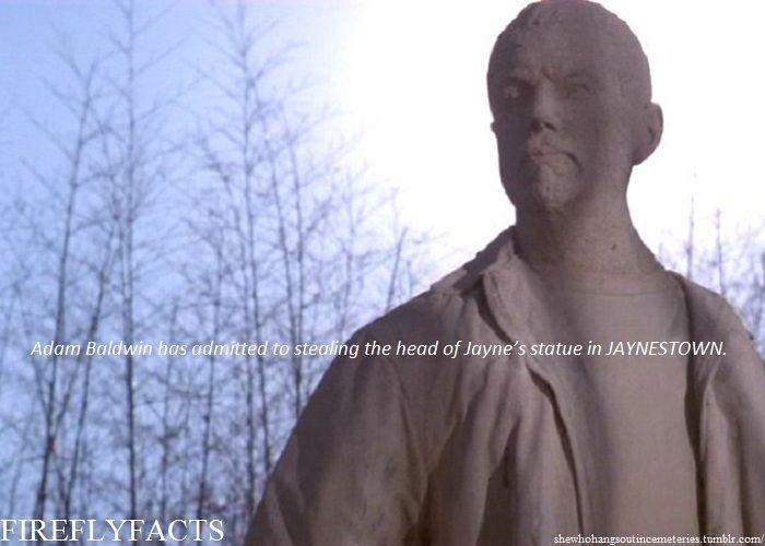 "shewhohangsoutincemeteries:   FireflyFacts 49/98 | Jaynestown ""Adam Baldwin had admitted to stealing the head of Jayne's statue in JANYESTOWN."""