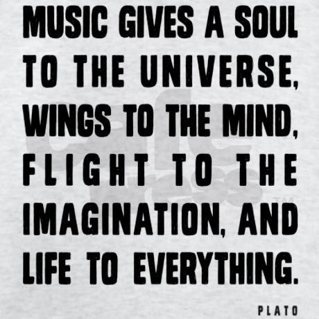 music_gives_a_soul_to_the_universe_tshirt.jpg 460×460 pixels