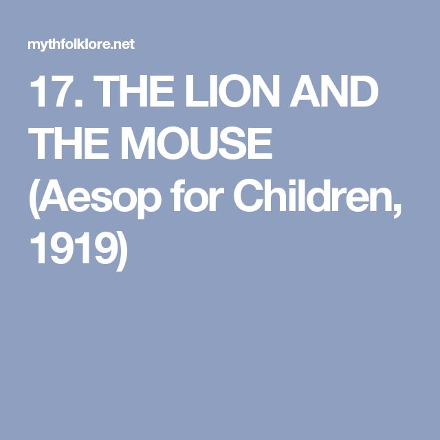 17. THE LION AND THE MOUSE (Aesop for Children, 1919)