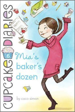 Mia's Baker's Dozen (Cupcake Diaries Series #6)
