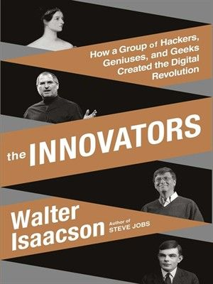 """Following his blockbuster biography of Steve Jobs, """"The Innovators"""" is Walter Isaacson's story of the pioneers of the computer and the Internet. He begins with Ada Lovelace, Lord Byron's daughter, who pioneered computer programming in the 1840s. He explores the fascinating personalities that created our current digital revolution, such as Vannevar Bush, Alan Turing, John von Neumann, Doug Engelbart, Robert Noyce, Bill Gates, Steve Wozniak, Steve Jobs, Tim Berners-Lee, and Larry Page."""