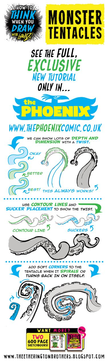 Here's a sample from this week's exclusive tutorial for The Phoenix , in which I explore how to draw MONSTER TENTACLES!   PLUS!!! GO HERE  ...