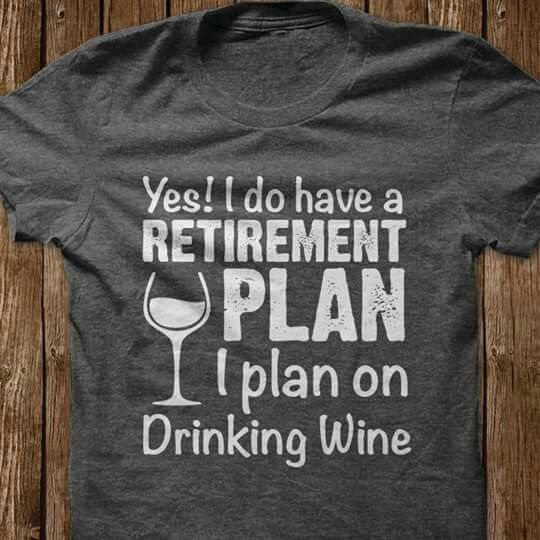 Wine - the new retirement plan! #WineHumor