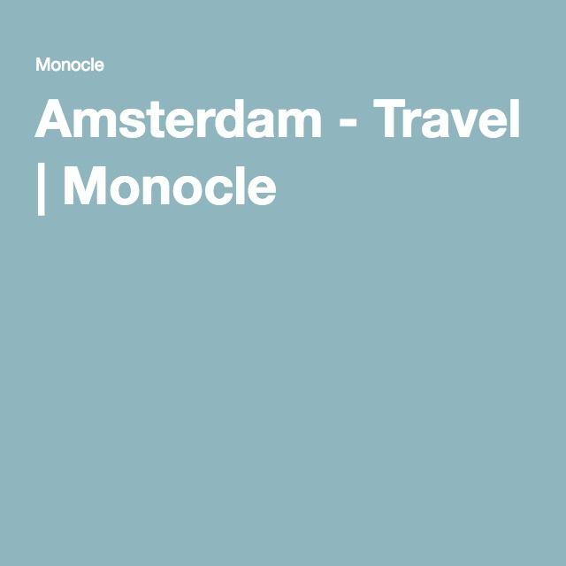 Amsterdam - Travel | Monocle