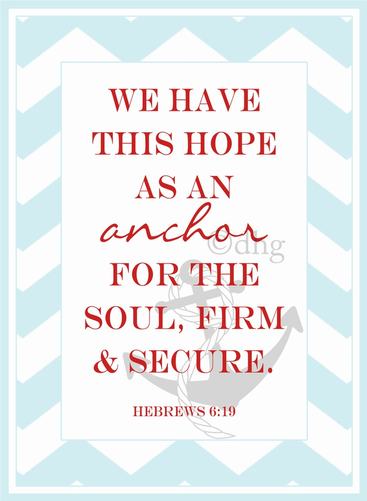 Hope Is An Anchor For The Soul   Hebrews 6:19. Anchor Bible VersesBible  ScripturesHebrews ...