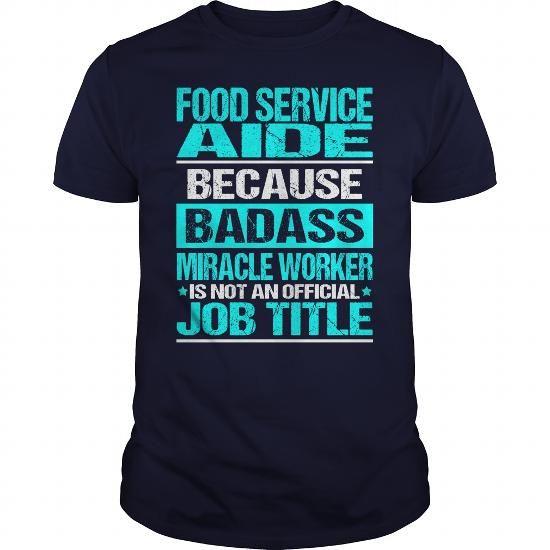 FOOD SERVICE AIDE - BADASS CU #tshirt bemalen #hoodie outfit. SATISFACTION GUARANTEED  => https://www.sunfrog.com/LifeStyle/FOOD-SERVICE-AIDE--BADASS-CU-Navy-Blue-Guys.html?68278