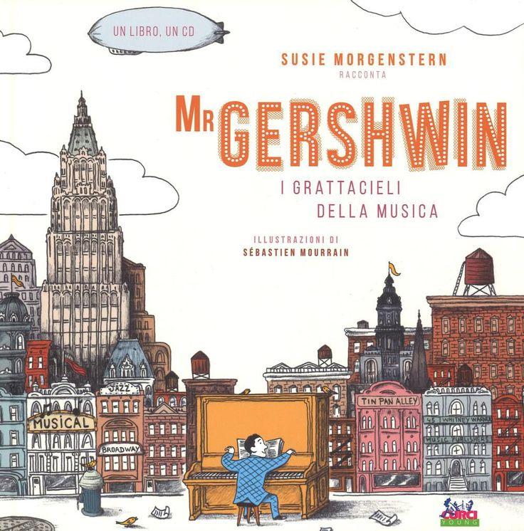 Foto Cover di Mr Gershwin. I grattacieli della musica. Con CD Audio, Libro di Susie Morgenstern, edito da Curci
