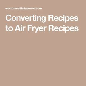 Converting Recipes to Air Fryer Recipes