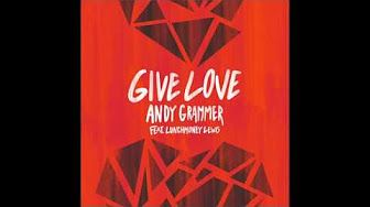 Andy Grammer - Give Love feat. LunchMoney Lewis (Official Audio) - YouTube