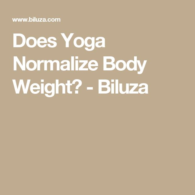 Does Yoga Normalize Body Weight? - Biluza