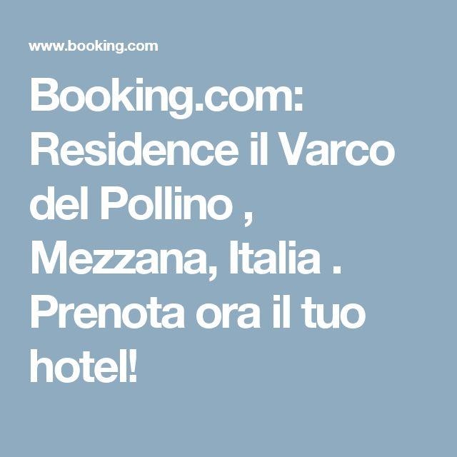 Booking.com: Residence il Varco del Pollino , Mezzana, Italia . Prenota ora il tuo hotel!