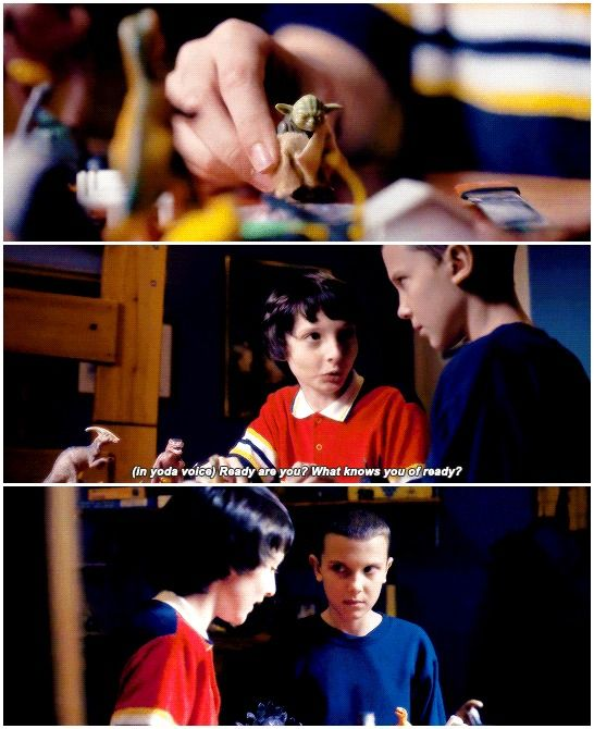 """""""Ready are you? What knows you of ready?"""" - Eleven and Mike (with Yoda's voice) #StrangerThings"""