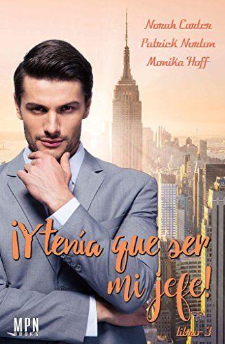 ¡Y tenía que ser mi jefe! 3 (Spanish Edition)