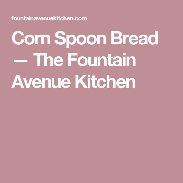 Corn Spoon Bread — The Fountain Avenue Kitchen