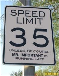 ....unless, of course, MR. IMPORTANT is running late