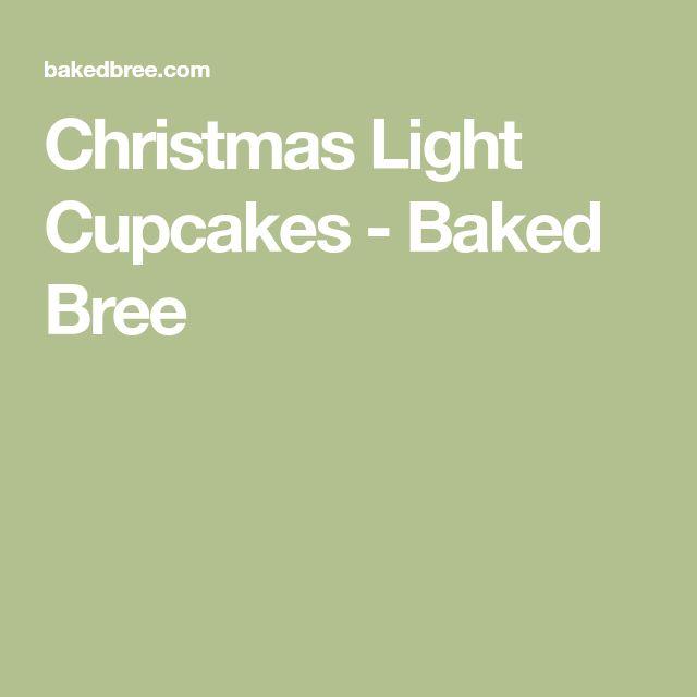 Christmas Light Cupcakes - Baked Bree