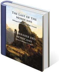 The Last of the Mohicans: Bilingual Edition, English-French