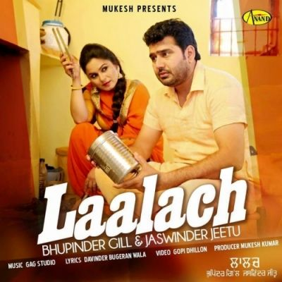 Laalach Is The Single Track By Singer Bhupinder Gill-Jaswinder Jeetu available at Mp3mad.com