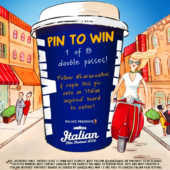 PIN TO WIN 1 of 8 double passes to the Lavazza Italian Film Festival! Follow LavazzaAus on Pinterest and repin this picture onto an Italian inspired board! Our favourite 8 boards will win!