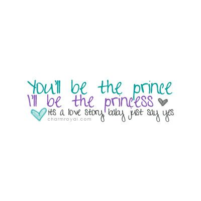 Everyone needs a Prince :): Taylor Swift, Lve Stories, T Swift, Swift Quotes, Songs Lyrics, Music Quotes, Princesses Rooms, Taylors Swift Princesses, Girls Life
