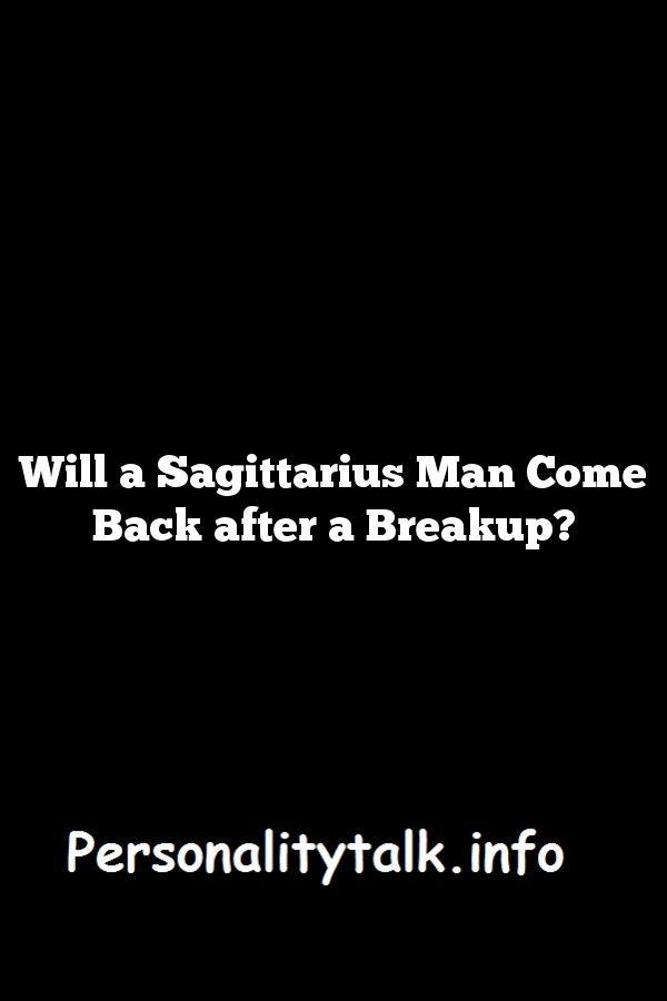 Will sagittarius man come back