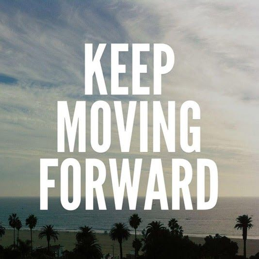 Keep Moving Forward Quote 95 Best Quotes Images On Pinterest  The Words Thoughts And