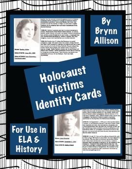 "These identity cards are designed to help students make personal connections with the victims of the Holocaust, and could be used before a novel study or a history lesson. Included: *37 ID cards (Jewish, Roma, Jehovah's Witnesses, accused homosexuals, mentally ill, and the ""righteous"") with a photo of the victim, his/her name, date of birth, place of birth, and a description of their life before Hitler came to power, before World War II, and after WWII began. *""newspaper"" revealing fates"