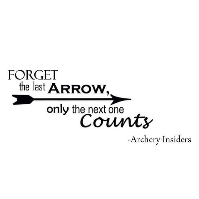 "Forget that last arrow, only the next one counts. So true! Always reminding myself of that ""one-arrow"" mentality.  Archery quote #archery #archerylife"