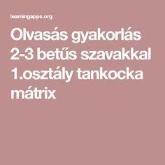 Olvasás gyakorlás 2-3 betűs szavakkal 1.osztály tankocka mátrix