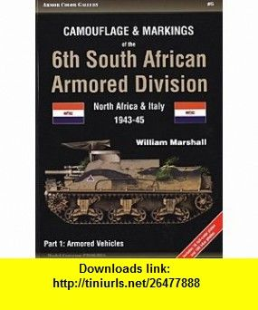 6th South African Armored Division North Africa and Italy, 1943-45, Part 1 (Armor Color Gallery) William Marshall ,   ,  , ASIN: B004V0SNHM , tutorials , pdf , ebook , torrent , downloads , rapidshare , filesonic , hotfile , megaupload , fileserve