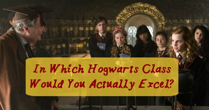 In Which Hogwarts Class Would You Actually Excel?
