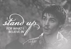 "Will Scarlett! This has to be one of my favorite quotes! ""I stand up for what I believe in."" This is why he was one of my favorites. He was SO dedicated to his cause and that meant something to me."